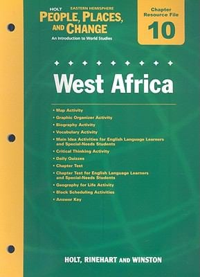 Holt Eastern Hemisphere People, Places, and Change Chapter 10 Resource File: West Africa