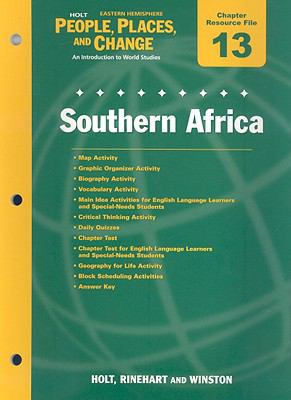 Holt Eastern Hemisphere People, Places, and Change Chapter 13 Resource File: Southern Africa