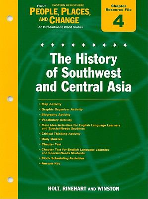 Holt Eastern Hemisphere People, Places, and Change Chapter 4 Resource File: The History of Southwest and Central Asia