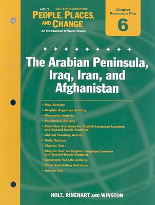Holt Eastern Hemisphere People, Places, and Change Chapter 5 Resrouce File: The Arabian Peninsula, Iraq, Iran, and Afghanistan