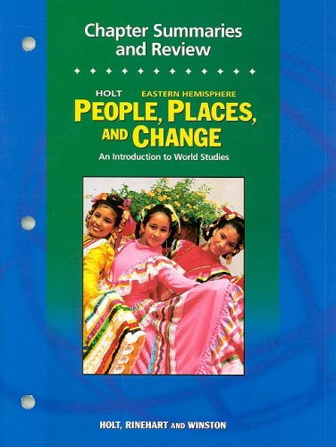 Holt Eastern Hemisphere People, Places, and Change Chapter Summaries and Review: An Introduction to World Studies