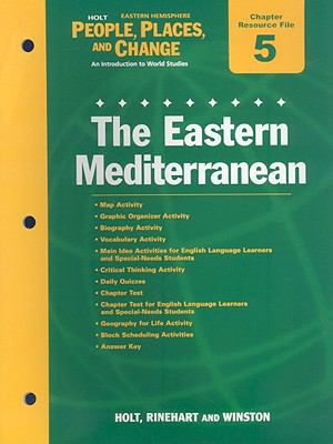 Holt Eastern Hemisphere People, Places, and Change Chapter5 Resource File: The Eastern Mediterranean