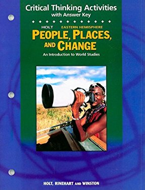 Holt Eastern Hemisphere People, Places, and Change Critical Thinking Activities: An Introduction to World Studies