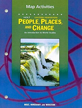 Holt Eastern Hemisphere People, Places, and Change Map Activities: An Introduction to World Studies
