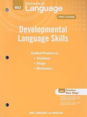 Holt Elements of Language Developmental First Course: Developmental Language Skills