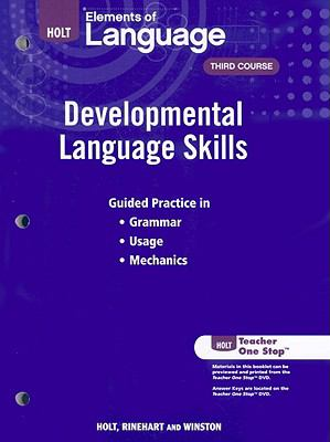 Holt Elements of Language: Developmental Language Skills: Third Course