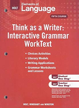 Holt Elements of Language, Fifth Course: Think as a Writer: Interactive Grammar Worktext