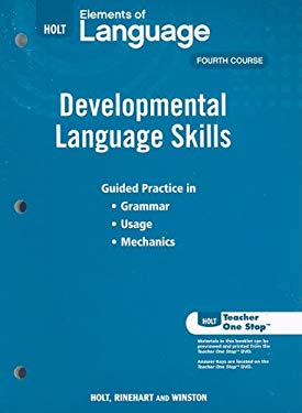 Holt Elements of Language, Fourth Course: Developmental Language Skills