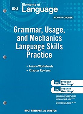 Holt Elements of Language: Grammar, Usage, and Mechanics Language Skills Practice: Fourth Course
