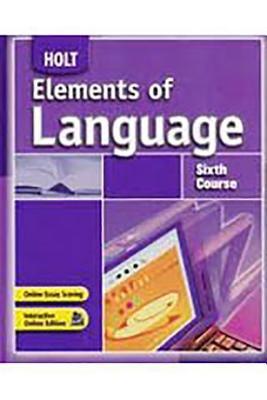 Holt Elements of Language: Student Edition Language Practice Grade 12