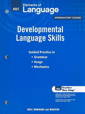 Holt Elements of Language Introductory Course: Developmental Language Skills