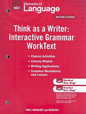 Holt Elements of Language, Second Course: Think as a Writer: Interactive Writing Worktext