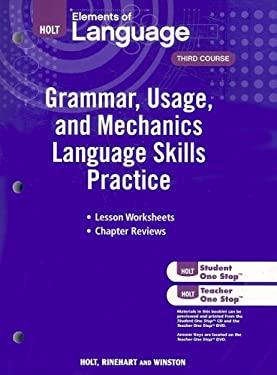 Holt Elements of Language, Third Course: Grammar, Usage, and Mechanics Language Skills Practice