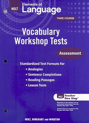 Holt Elements of Language, Third Course: Vocabulary Workshop Tests: Assessment