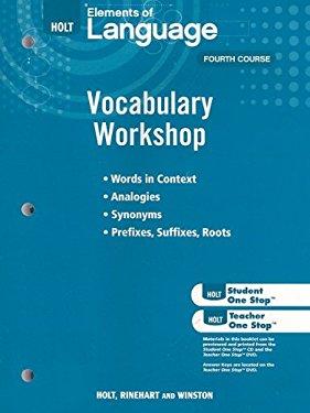 Holt Elements of Language Vocabulary Workshop: Fourth Course