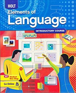 Holt Elements of Language: Student Edition Grade 6 2009