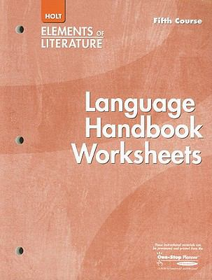 Holt Elements of Literature: Essentials of American Literature Language Handbook Worksheets, Fifth Course: Additional Practice in Grammar, Usage, and