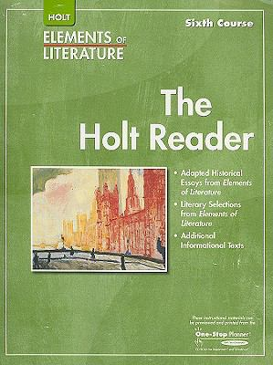 Holt Elements of Literature Reader, Sixth Course