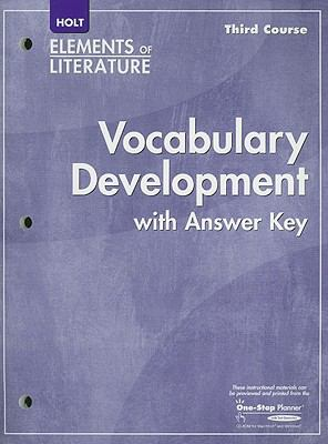 Holt Elements of Literature, Third Course: Vocabulary Development with Answer Key