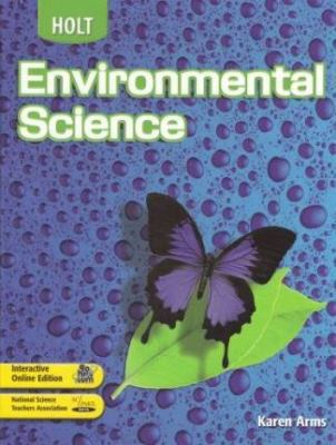 Holt Environmental Science: ?Student Edition? 2004