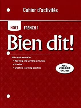 Holt French 1 Bien Dit! Cahier D'Activites 9780030797187