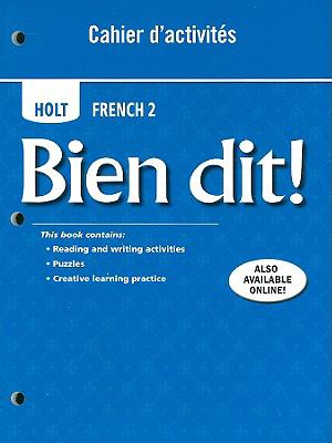 Holt French 2: Bien Dit! Cahier d'Activites 9780030882456