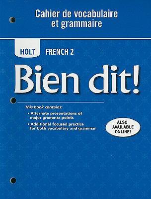 Holt French 2: Bien Dit! Cahier de Vocabulaire Et Grammaire 9780030882470