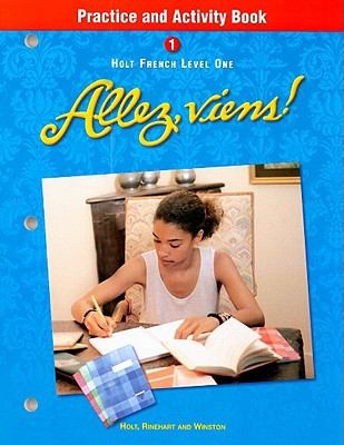 Holt French Level One: Allez, Viens! Practice and Activity Book