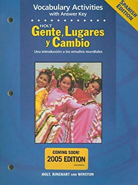 Holt Gente, Lugares y Cambio Vocabulary Activities with Answer Key: Una Introduccion a Los Estudios Mundiales 9780030682087