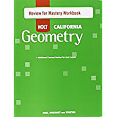 Holt Geometry California: Review for Mastery Workbook Geometry