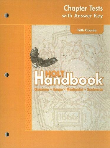 Holt Handbook Chapter Tests with Answer Key, Fifth Course: Grammar, Usage, Mechanics, Sentences