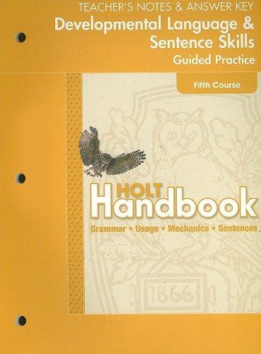 Holt Handbook Developmental Language & Sentence Skills Guided Practice: Teacher's Notes & Answer Key, Fifth Course: Grammar, Usage, Mechanics, Sentenc