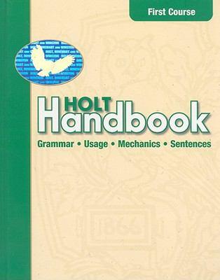 Holt Handbook: First Course: Grammar, Usage, Mechanics, Sentences