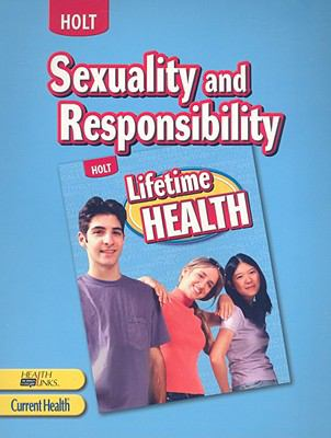 Holt Lifetime Health: Sexuality and Responsibility