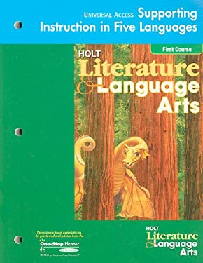 Holt Literature & Language Arts: Universal Access Supporting Instruction in Five Languages, First Course