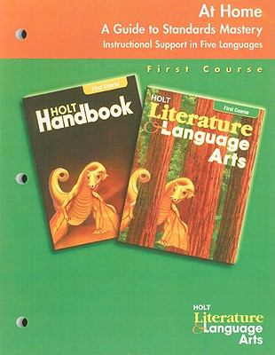 Holt Literature & Language Arts: At Home, a Guide to Standards Mastery: For Holt Literature and Language Arts Holt Handbook