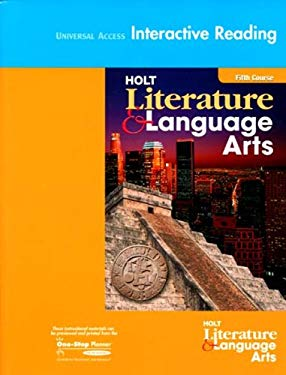 Holt Literature & Language Arts, Fifth Course: Universal Access Interactive Reading