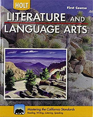 Holt Literature & Language Arts-Mid Sch: Student Edition First Course CA 2010