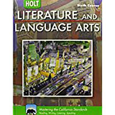 Holt Literature and Language Arts California: Student Edition Grade 12 2009