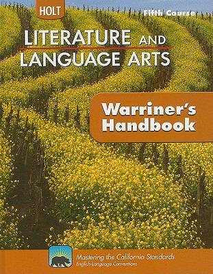 Holt Literature and Language Arts: Warriner's Handbook, Fifth Course: Grammar, Usage, Mechanics, Sentences