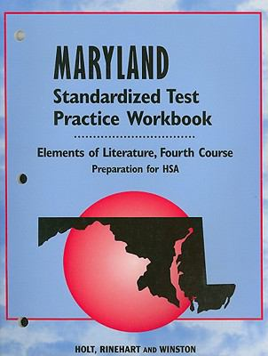 Holt Maryland Standardized Test Practice Workbook: Elements of Literature, Fourth Course: Preparation for HSA