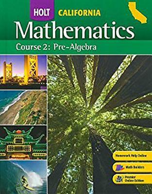 Holt Mathematics California: Studten Edition (Spanish) Course 2 2008