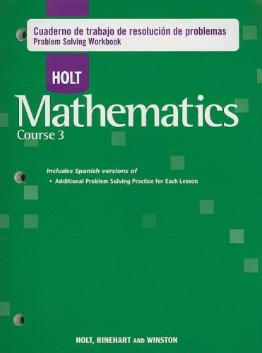 Holt Mathematics Course 3: Problem Solving Workbook