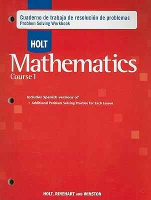 Holt Mathematics Cuaderno de Trabajo de Resolucion de Problemas, Course 1