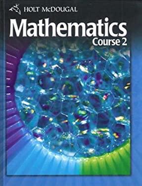 Holt McDougal Mathematics: Student Edition Course 2 2010