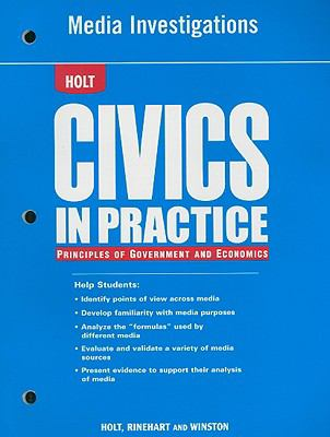 Holt Media Investigations Civics in Practice: Principles of Government and Economics