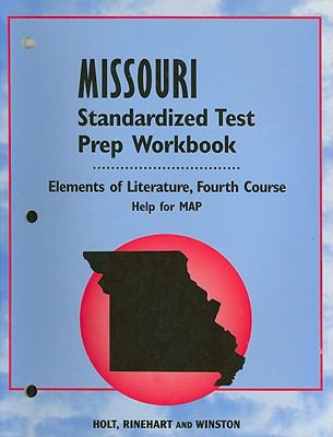 Holt Missouri Standardized Test Prep Workbook: Elements of Literature, Fourth Course: Help for MAP