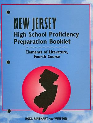 Holt New Jersey High School Proficiency Preparation Booklet: Elements of Literature, Fourth Course