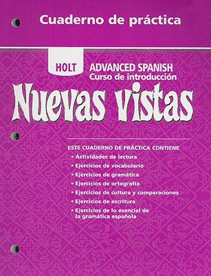 Holt Nuevas Vistas Cuaderno de Practica: Advanced Spanish Curso de Introduccion 9780030741524