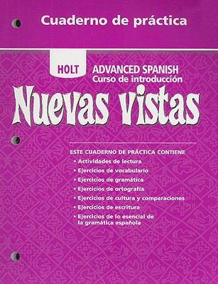 Holt Nuevas Vistas Cuaderno de Practica: Advanced Spanish Curso de Introduccion